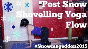 Post Snow Shovelling Yoga Flow #snowmageddon2015