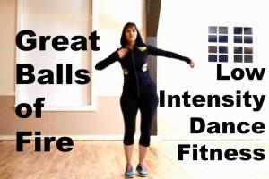 Low Intensity Dance Fitness: Great Balls of Fire