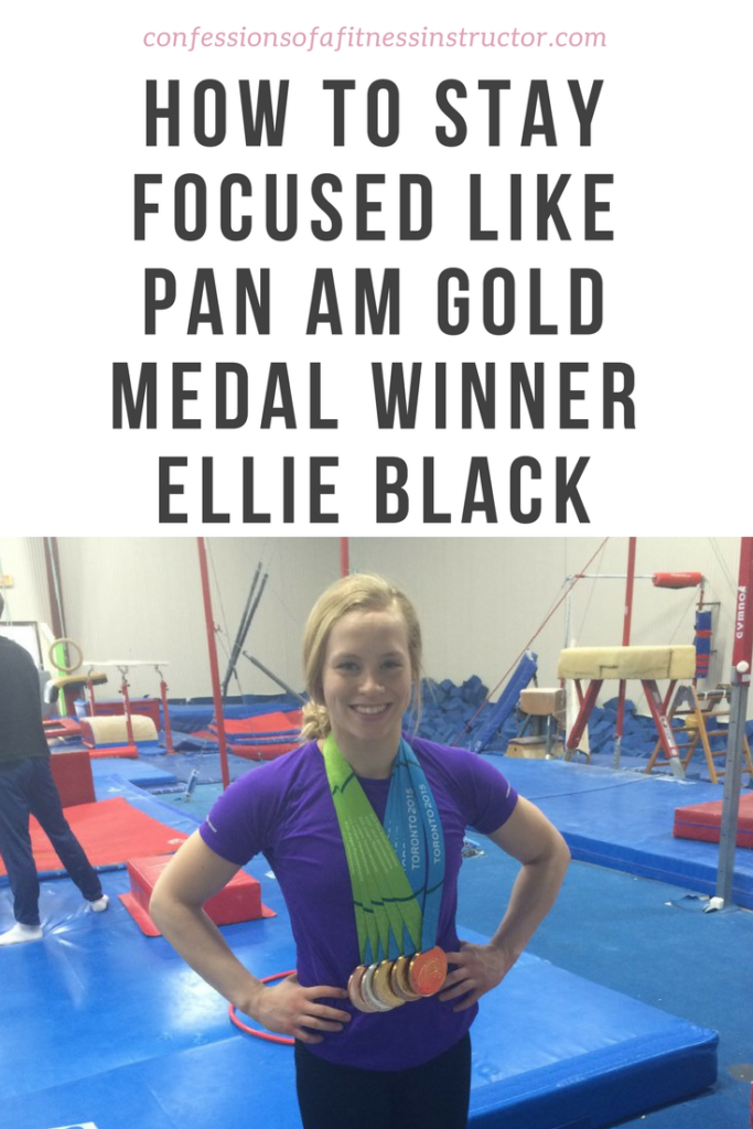 How to Stay Focused Like Pan Am Gold Medal Winner Ellie Black