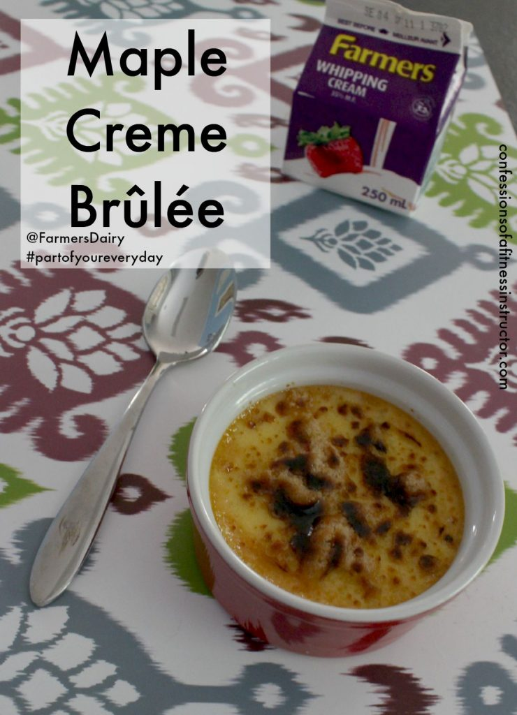 Maple Creme Brûlée using Farmers Dairy Cream #PartOfYourEveryDay