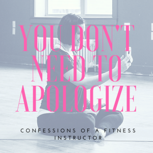 You Don't Need To Apologize